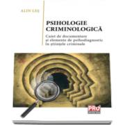 Alin Les - Psihologie criminologica - Caiet de documentare si elemente de psihodiagnostic in stiintele criminale