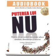 James Altucher, Puterea lui NU - Pentru ca un cuvant mic poate aduce sanatate, abundenta si fericire - AudioBook Format CD MP3