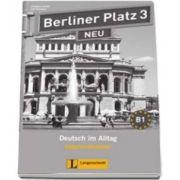 Christiane Lemcke - Berliner Platz 3 Neu Lehrerhandreichungen - Pentru clasa a XI-a L2