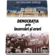 Octavian Opris, Democratia prin incercari si erori