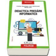 Cristian Masalagiu - Didactica predarii informaticii - Editia a II-a revazuta si adaugita