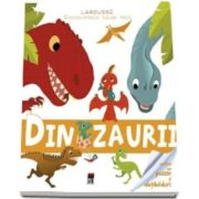 Larousse - Enciclopedia celor mici - Dinozaurii
