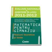 Evaluarea nationala si admiterea in liceu 2011-2012. Matematica pentru gimnaziu