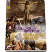 Friedrich Nietzsche, Genealogia moralei (Traducere de Janina Ianosi si Horia Stanca)