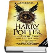 Harry Potter and the Cursed Child - Volumul. 8 - Partea I si II - The Official Script Book of the Original West End