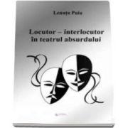 Puiu Lenuta, Locutor - Interlocutor in teatrul absurdului