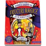 Marea carte cu trucuri magice si scamatorii. Magic Mike. O multime de trucuri usor de invatat, cu efect garantat