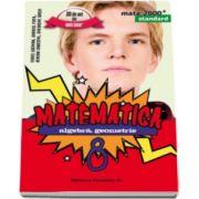 Mate 2000 pentru clasa a VIII-a. STANDARD. Matematica - Algebra, geometrie (Editia a V-a, revizuita)