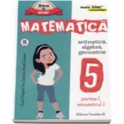 Matematica -CONSOLIDARE- Algebra si Geometrie, pentru clasa a V-a. Partea I, semestrul I - Colectia mate 2000+