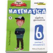 Matematica -CONSOLIDARE- Algebra si Geometrie, pentru clasa a VI-a. Partea I, semestrul I - Colectia mate 2000+