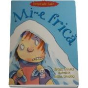 Brian Moses - Mi-e frica - Ilustratii de Mike Gordon