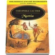Theophille Gautier, Mumia - Colectia bibliografie scolara recomandata, ciclul gimnazial