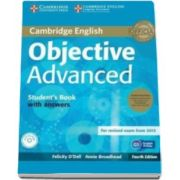 ODell Felicity - Objective Advanced Students Book Pack (Students Book with Answers with CD-ROM and Class Audio CDs (2) 4th Edition - Pentru clasa a XI-a