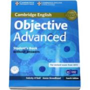 ODell Felicity - Objective Advanced Students Book without Answers with CD-ROM 4th Edition - Manual pentru clasa a XI-a - Fara raspunsuri