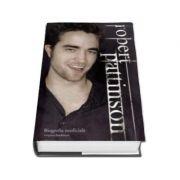 Robert Pattinson. Biografie neoficiala