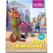 Disney - Zootropolis. Judy in misiune. Peste 30 de autocolante - Jocuri, pagini de colorat