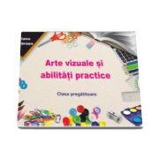 Arte vizuale si abilitati practice pentru clasa pregatitoare (Mariana Morarasu)