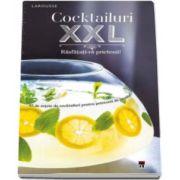 Cocktailuri XXL. Rasfatati-va prietenii (Larousse)
