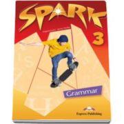 Virginia Evans - Curs pentru limba engleza (Level B1). Spark 3 Grammar Book, pentru clasa a VII-a