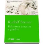 Rudolf Steiner, Educarea practica a gandirii