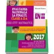 Evaluare nationala 2017 la finalul clasei a II-a, Scris-Citit, Matematica. 30 de teste dupa modelul M. E. N. C. S., pentru problemele de Scris, Citit si Matematica (Editia a III-a, revizuita)