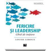 Louise Leroux, Fericire si leadership - Ghid de initiere