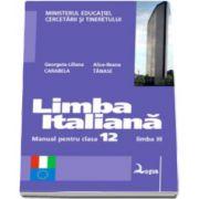 Limba italiana. Manual pentru clasa a XII-a - Limba moderna a III-a (Georgiana Liliana Carabela, Alice Ileana Tanase)