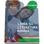 Limba si literatura romana, pentru clasa a V-a. Colectia Standard - Editia a III-a, revizuita