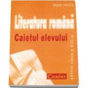 Marian Iancu - Literatura romana, caietul elevului pentru clasa a VIII-a
