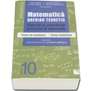 Petre Simion - Matematica clasa a X-a. Breviar teoretic cu exercitii si probleme propuse si rezolvate, teste de evaluare, teste sumative - Editie 2016