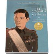 Mihai I al Romaniei - Un rege cu onoare, loialitate si credinta