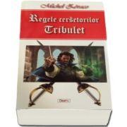 Regele cersetorilor. Tribulet - Aventurile lui Ragastens (Michel Zevaco)