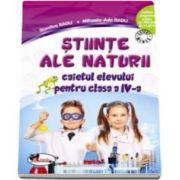 Stiinte ale naturii. Caietul elevului pentru clasa a IV-a - Dumitra Radu si Mihaela Ada Radu