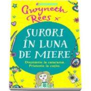 Gwyneth Rees, Surori in luna de miere. Dusmanie la catarama. Prietenie la cutite
