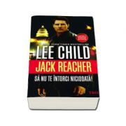 Lee Child, Sa nu te intorci niciodata!