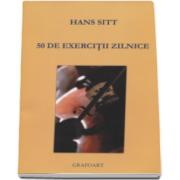 50 de exercitii zilnice pentru mana stanga. Vioara solo op. 98 - Hans Sitt