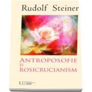 Antroposofie si rosicrucianism (Rudolf Steiner)