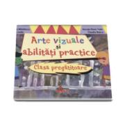 Arte vizuale si abilitati practice, pentru clasa pregatitoare - Mirela Mihailescu