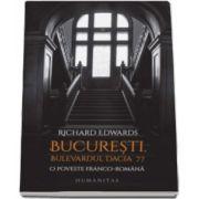 Richard Edwards - Bucuresti, bulevardul Dacia 77 - O poveste franco-romana