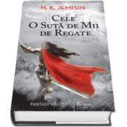 Cele O Suta de Mii de Regate - N. K. Jemisin