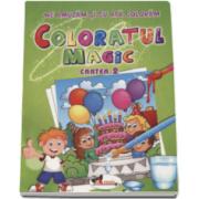 Coloratul magic. Cartea 2 - Ne amuzam si cu apa coloram
