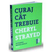 Cheryl Strayed - Curaj cat trebuie - Mini - manual cu instructiuni pentru suflet