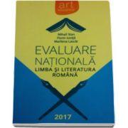 Evaluare Nationala 2017. Limba si literatura romana (Colectia, art educational) - Autori: Mihail Stan, Florin Ionita, Marilena Lascar