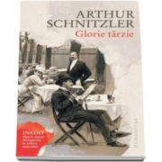 Arthur Schnitzler, Glorie tarzie - Inedit. Opera recent descoperita in arhiva autorului