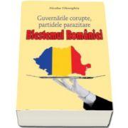 Guvernarile corupte, partidele parazitare - Blestemul Romaniei