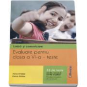 Alina Hristea - Limba si comunicare - Evaluare pentru clasa a VI-a 33 de teste Limba romana si Limba engleza