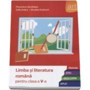 Florentina Samihaian - Limba si literatura romana pentru clasa a V-a. Metoda STIU-DESCOPAR-APLIC (Editia 2015)