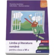 Florentina Samihaian - Limba si literatura romana pentru clasa a VI-a. Metoda STIU-DESCOPAR-APLIC (Editia 2015)