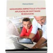 Masurarea impactului utilizarii aplicatiilor software in educatie (Galan Petrica)