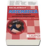 Marius Burtea, Matematica bacalaureat 2017, Filiera teoretica - Specializarea Stiintele Naturii. Exercitii recapitulative. Teste